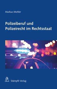 Polizeiberuf und Polizeirecht im Rechtsstaat