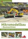 Mikromodellbau - Baumaschinen