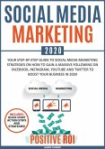 Social Media Marketing 2020: Your Step-by-Step Guide to Social Media Marketing Strategies on How to Gain a Massive Following on Facebook, Instagram, YouTube and Twitter to Boost your Business in 2020 (eBook, ePUB)