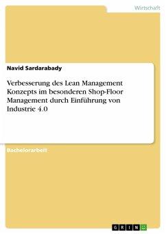 Verbesserung des Lean Management Konzepts im besonderen Shop-Floor Management durch Einführung von Industrie 4.0 (eBook, PDF)