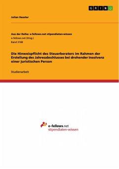 Die Hinweispflicht des Steuerberaters im Rahmen der Erstellung des Jahresabschlusses bei drohender Insolvenz einer juristischen Person (eBook, PDF)