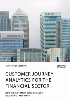 Customer journey analytics for the financial sector. How do customers make decisions regarding their bank? (eBook, PDF)