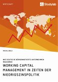 Working Capital Management in Zeiten der Niedrigszinspolitik. Wie deutsche börsennotierte Unternehmen reagieren (eBook, PDF)
