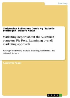 Marketing Report about the Australian company Pie Face. Examining overall marketing approach (eBook, PDF)
