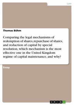 Comparing the legal mechanisms of redemption of shares, repurchase of shares, and reduction of capital by special resolution, which mechanism is the most effective one in the United Kingdom regime of capital maintenance, and why? (eBook, PDF)