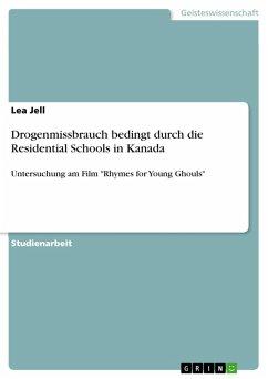Drogenmissbrauch bedingt durch die Residential Schools in Kanada (eBook, PDF)