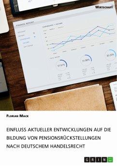 Einfluss aktueller Entwicklungen auf die Bildung von Pensionsrückstellungen nach deutschem Handelsrecht (eBook, PDF)