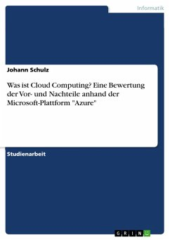 """Was ist Cloud Computing? Eine Bewertung der Vor- und Nachteile anhand der Microsoft-Plattform """"Azure"""" (eBook, PDF)"""