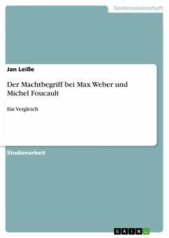 Der Machtbegriff bei Max Weber und Michel Foucault (eBook, PDF)