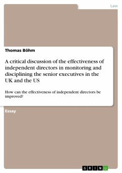 A critical discussion of the effectiveness of independent directors in monitoring and disciplining the senior executives in the UK and the US (eBook, PDF)