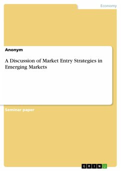 A Discussion of Market Entry Strategies in Emerging Markets (eBook, PDF)