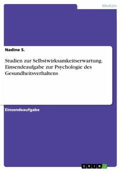 Studien zur Selbstwirksamkeitserwartung. Einsendeaufgabe zur Psychologie des Gesundheitsverhaltens (eBook, PDF)
