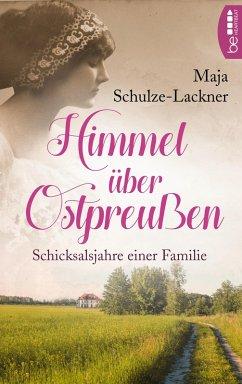 Himmel über Ostpreußen (eBook, ePUB) - Schulze-Lackner, Maja