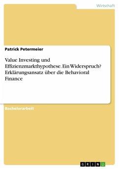 Value Investing und Effizienzmarkthypothese. Ein Widerspruch? Erklärungsansatz über die Behavioral Finance (eBook, PDF)