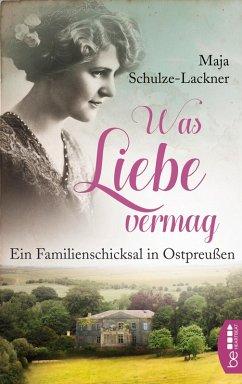 Was Liebe vermag (eBook, ePUB) - Schulze-Lackner, Maja