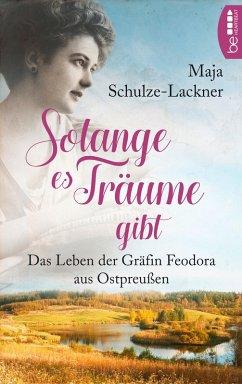 Solang es Träume gibt (eBook, ePUB) - Schulze-Lackner, Maja