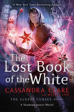 The Lost Book of the White (eBook, ePUB) - Clare, Cassandra; Chu, Wesley
