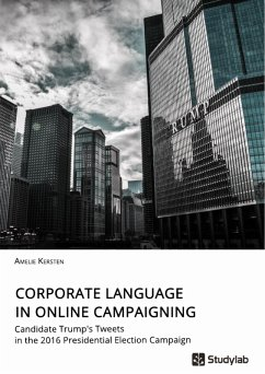 Corporate Language in Online Campaigning. Candidate Trump's Tweets in the 2016 Presidential Election Campaign (eBook, PDF)