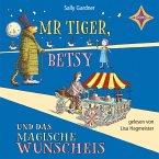 Mr. Tiger, Betsy und das magische Wunscheis / Mr Tiger und Betsy Bd.1 (MP3-Download)