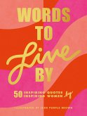Words to Live By (eBook, ePUB)