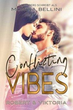 Conflicting Vibes: Robert & Viktoria - Bellini, Monica