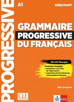 Grammaire progressive du français - Niveau débutant - Deutsche Ausgabe - Grégoire, Maïa