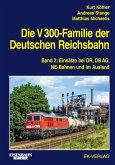 Die V 300-Familie der Deutschen Reichsbahn. Band 2