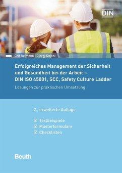 Erfolgreiches Management der Sicherheit und Gesundheit bei der Arbeit - DIN ISO 45001, SCC, Safety Culture Ladder - Dojani, Gjergj;Reimann, Grit