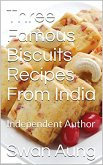 Three Famous Biscuits Recipes From India (eBook, ePUB)