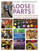 Loose Parts - kleine Dinge, große Schätze (eBook, PDF)
