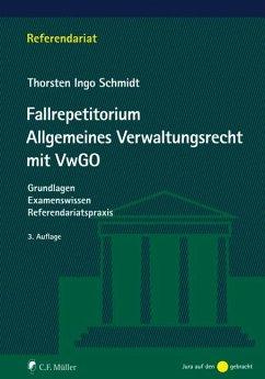 Fallrepetitorium Allgemeines Verwaltungsrecht mit VwGO - Schmidt, Thorsten Ingo