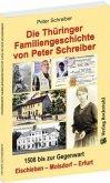Thüringer Familiengeschichte von Peter Schreiber 1508 bis zur Gegenwart