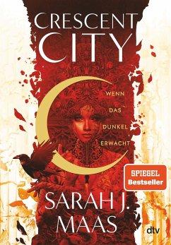 Wenn das Dunkel erwacht / Crescent City Bd.1 - Maas, Sarah J.