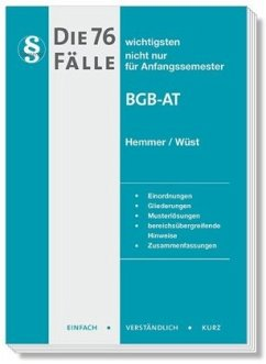 Die 76 wichtigsten Fälle BGB AT - Hemmer, Karl-Edmund; Wüst, Achim