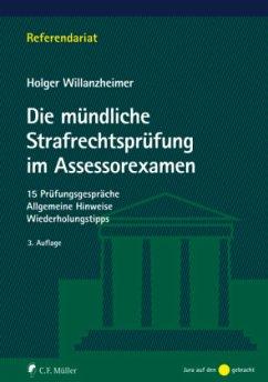 Die mündliche Strafrechtsprüfung im Assessorexamen - Willanzheimer, Holger