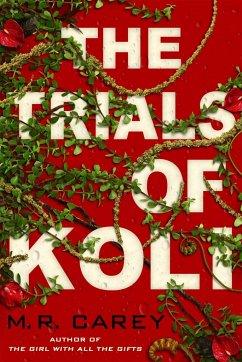 The Trials of Koli - Carey, M. R.