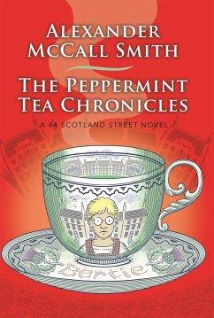 The Peppermint Tea Chronicles - Smith, Alexander McCall;McCall Smith, Alexander