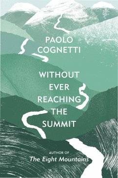 Without Ever Reaching the Summit - Cognetti, Paolo