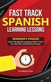 Fast Track Spanish Learning Lessons - Beginner's Phrases