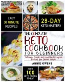 Keto Diet: The Complete Keto Cookbook For Beginners - Delicious, Simple and Healthy Ketogenic Recipes For Smart People