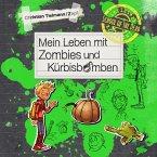 Mein Leben mit Zombies und Kürbisbomben / School of the dead Bd.1 (MP3-Download)