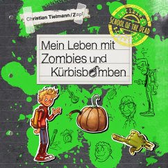 Mein Leben mit Zombies und Kürbisbomben / School of the dead Bd.1 (MP3-Download) - Tielmann, Christian