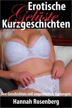 Erotische Kurzgeschichten - Gelüste (eBook, ePUB) - Rosenberg, Hannah