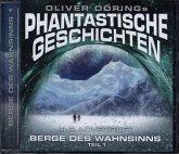 Oliver Dörings Phantastische Geschichten - Die Berge des Wahnsinns, 1 Audio-CD