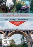 Romantik Auf Schienen-Die Thüringer Oberlandbahn