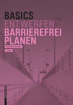 Basics Barrierefrei Planen - Skiba, Isabella; Züger, Rahel