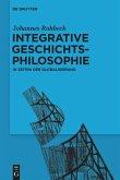Integrative Geschichtsphilosophie in Zeiten der Globalisierung
