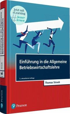 Einführung in die Allgemeine Betriebswirtschaftslehre - Straub, Thomas
