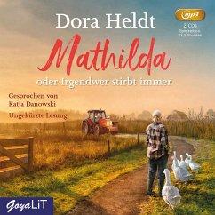 Mathilda oder Irgendwer stirbt immer, 2 MP3-CD - Heldt, Dora