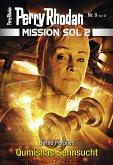 Qumishas Sehnsucht / Perry Rhodan - Mission SOL 2020 Bd.9 (eBook, ePUB)
